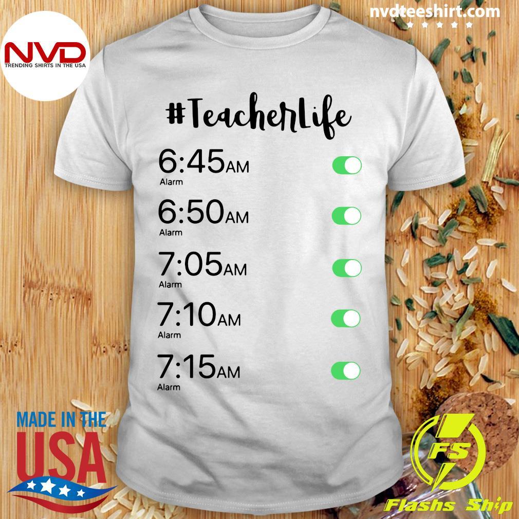 Official Alarm Clock #Teacher Life T-shirt