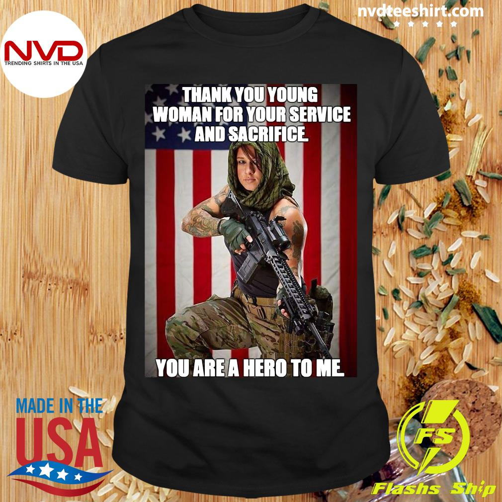 Official American Flag Thank You Young Woman For Your Service And Sacrifice You Are A Hero To Me T-shirt
