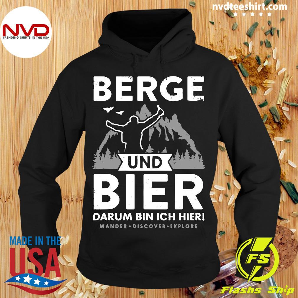 Official Berge Und Bier Darum Bin Ich Hier Wandern Alpen Hütten Berg T-s Hoodie