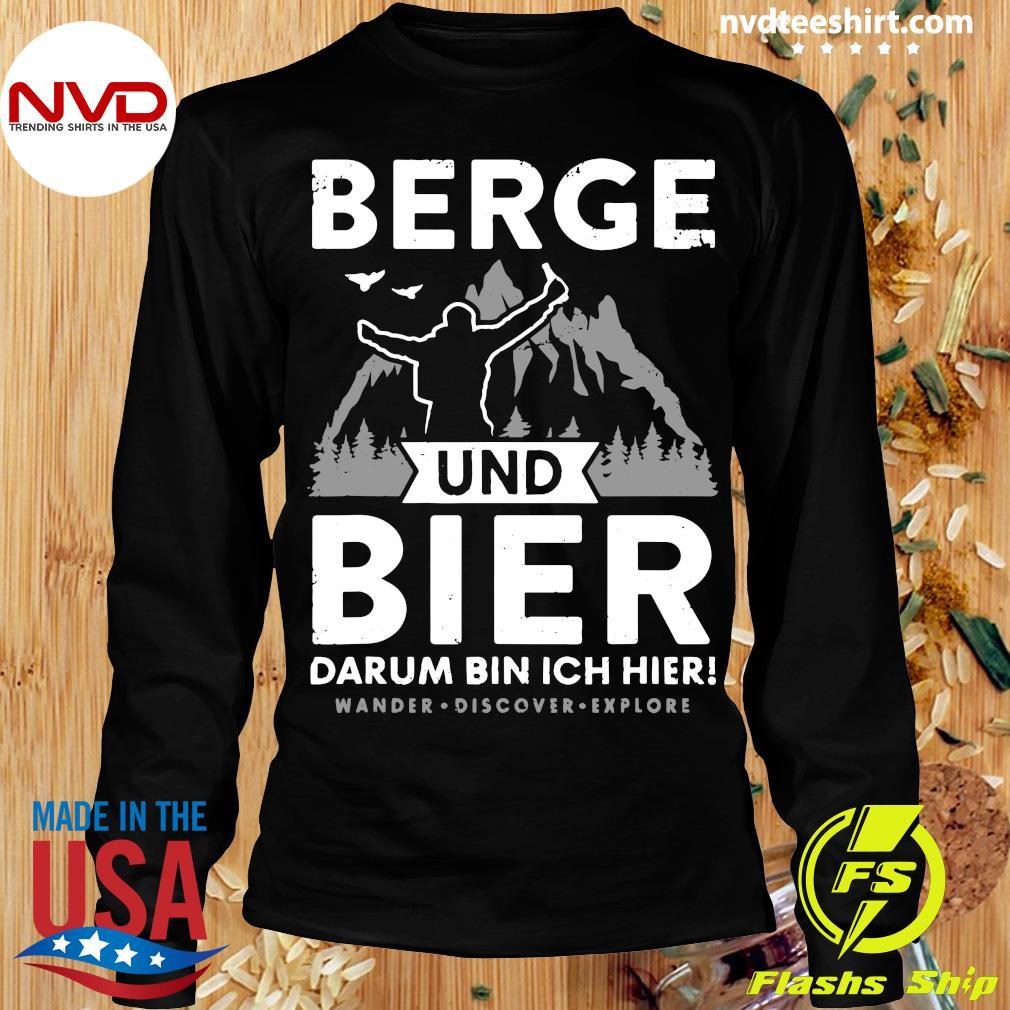 Official Berge Und Bier Darum Bin Ich Hier Wandern Alpen Hütten Berg T-s Longsleeve
