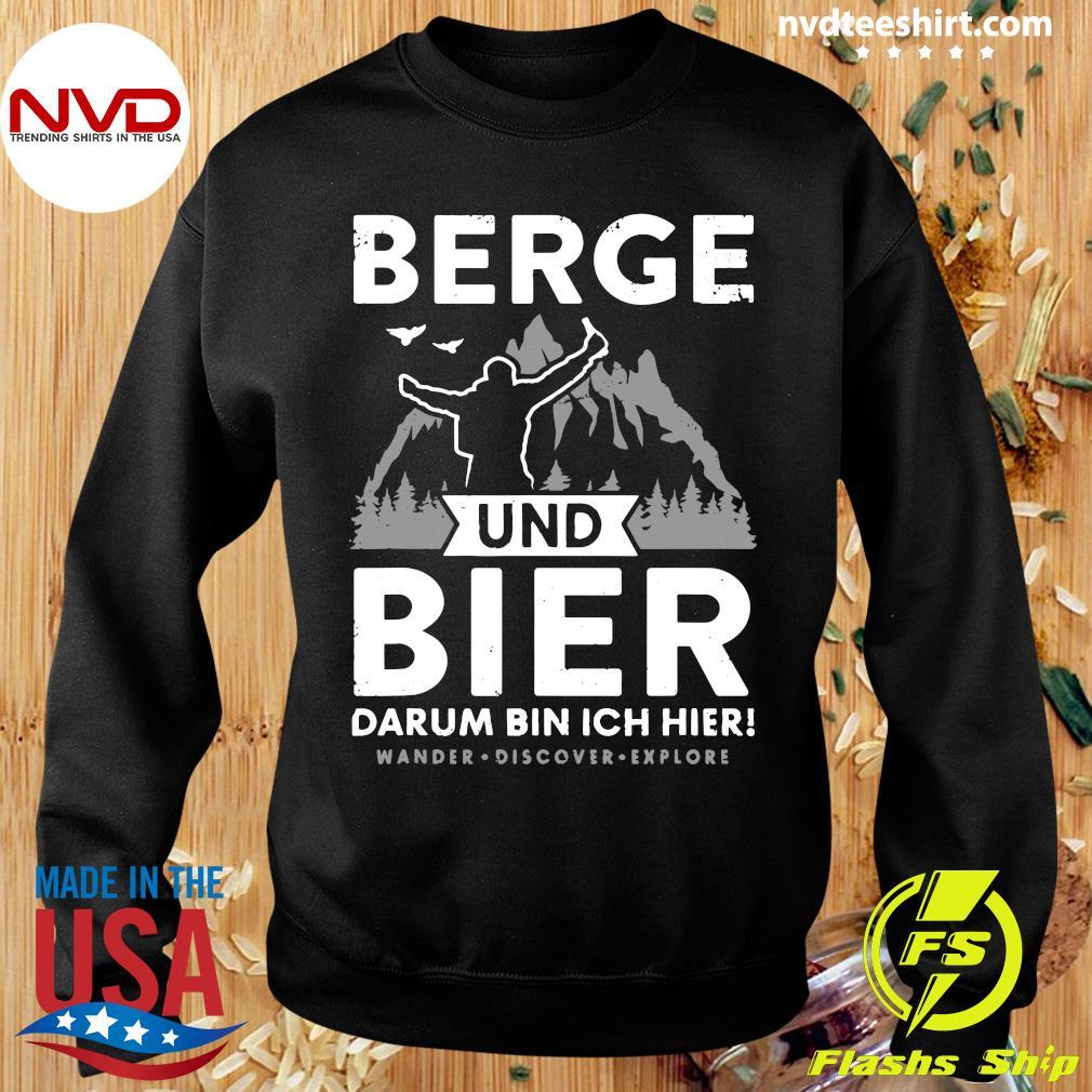 Official Berge Und Bier Darum Bin Ich Hier Wandern Alpen Hütten Berg T-s Sweater