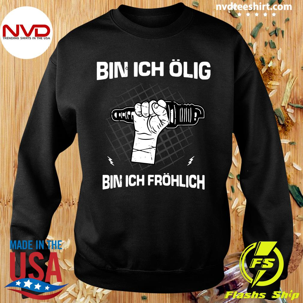 Official Bin Ich Ölig Bin Ich Fröhlich Organic Basic T-s Sweater