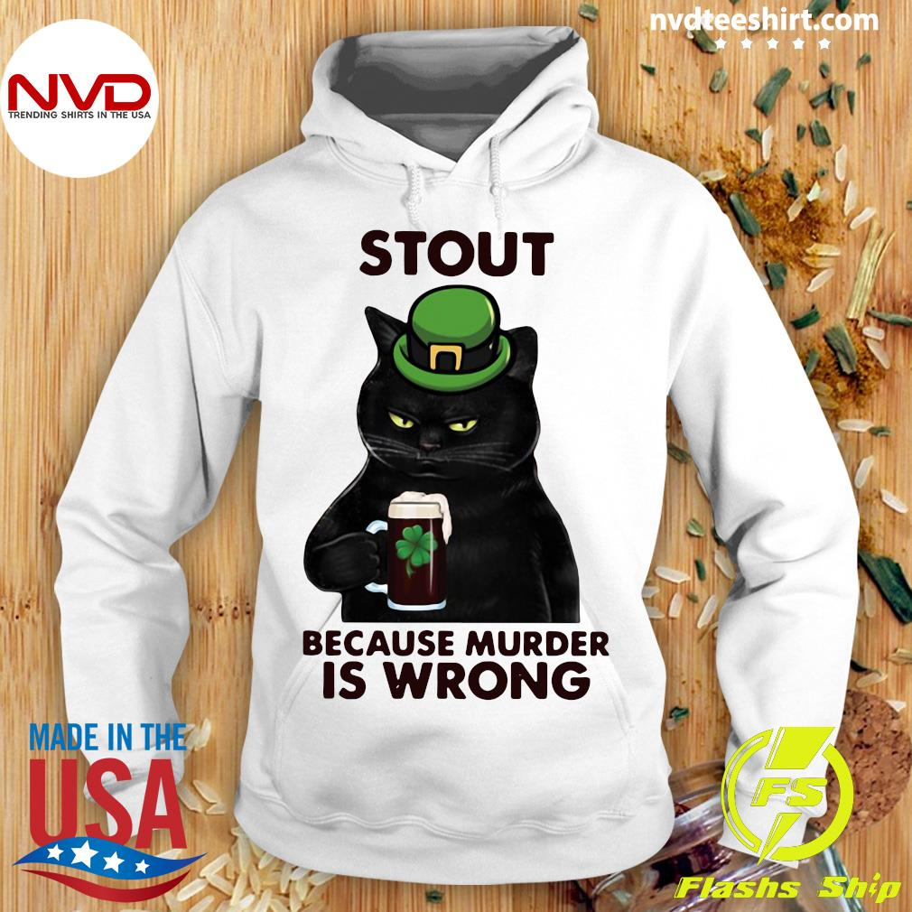 Official Black Cat Stout Because Murder Is Wrong T-s Hoodie