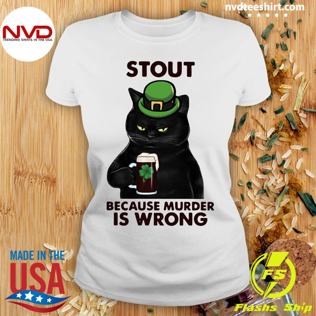 Official Black Cat Stout Because Murder Is Wrong T-s Ladies tee