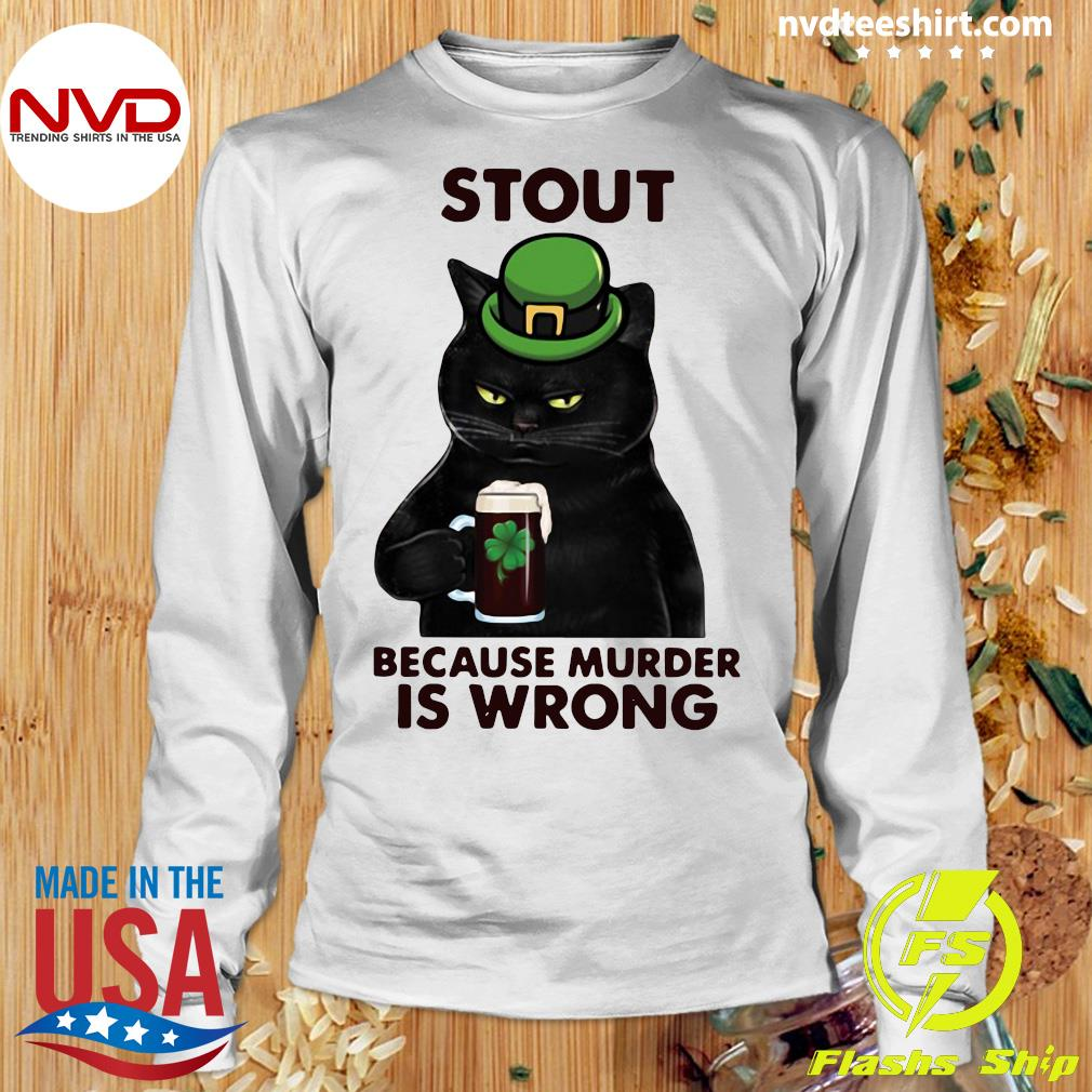 Official Black Cat Stout Because Murder Is Wrong T-s Longsleeve