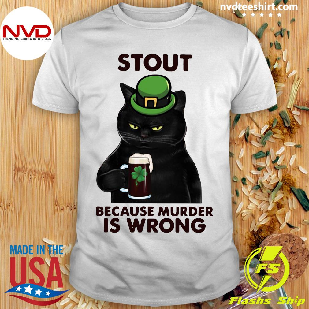 Official Black Cat Stout Because Murder Is Wrong T-shirt