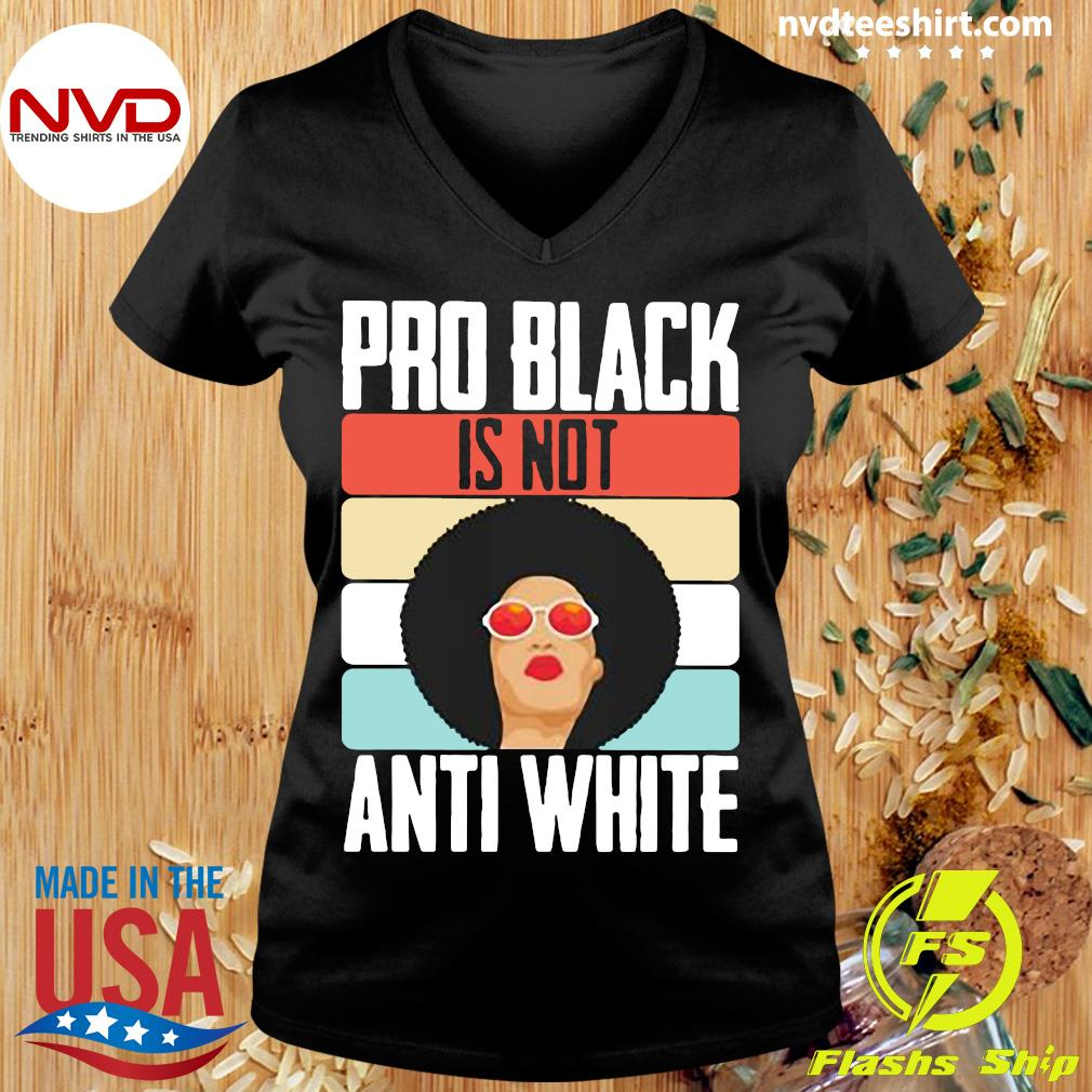Official Black Girl Pro Back Is Not Anti White T-s Ladies tee