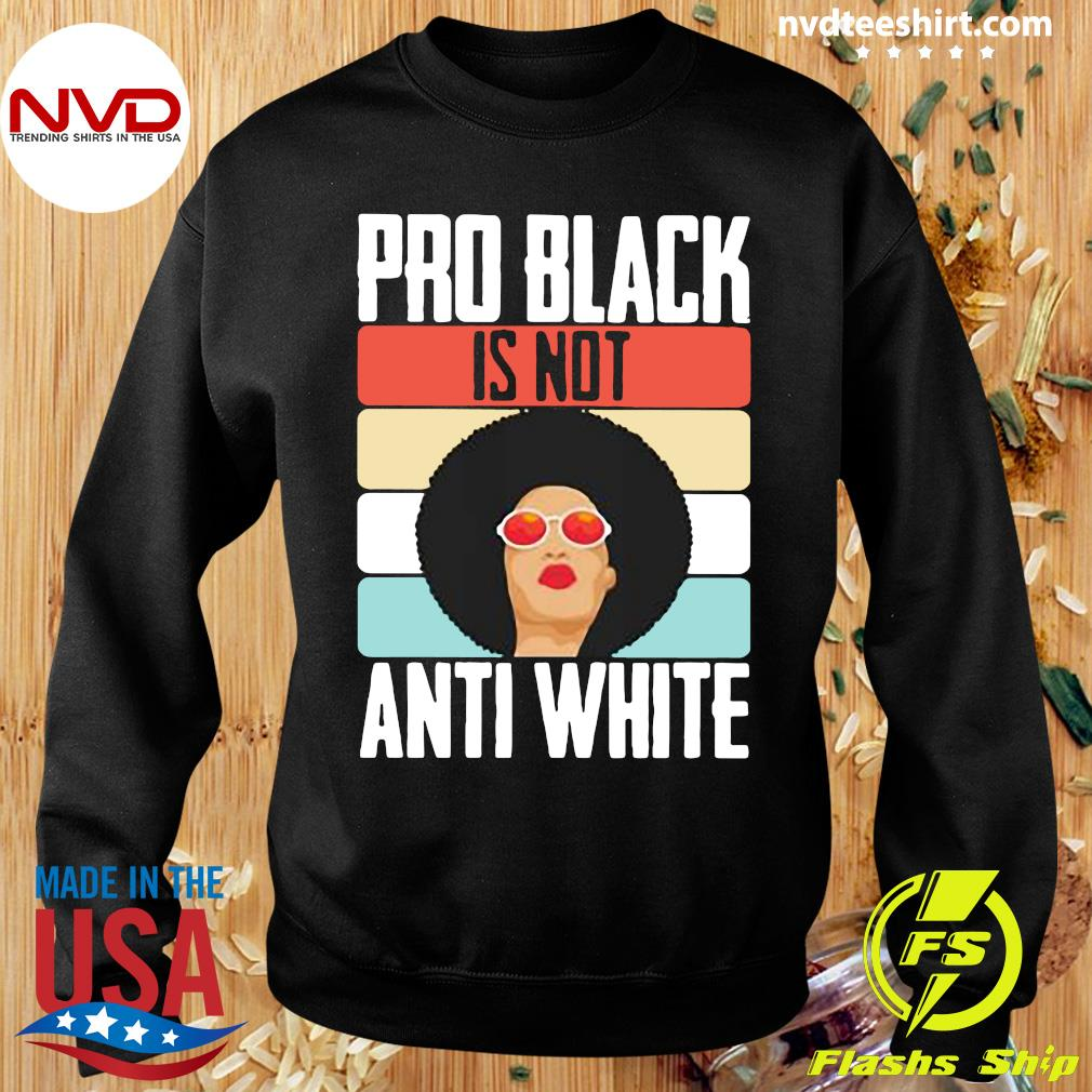 Official Black Girl Pro Back Is Not Anti White T-s Sweater