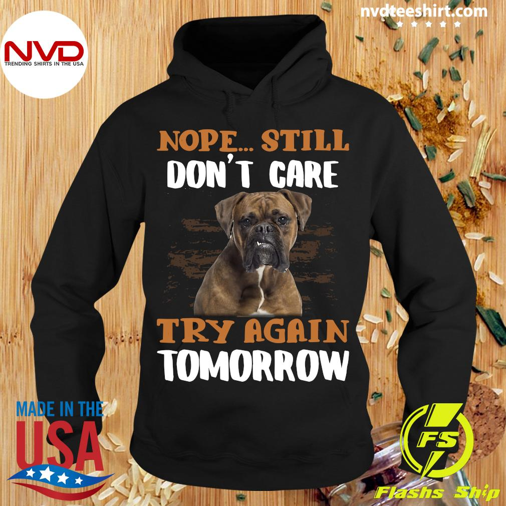 Official Boxer Dog Nope Still Don't Care Try Again Tomorrow T-s Hoodie