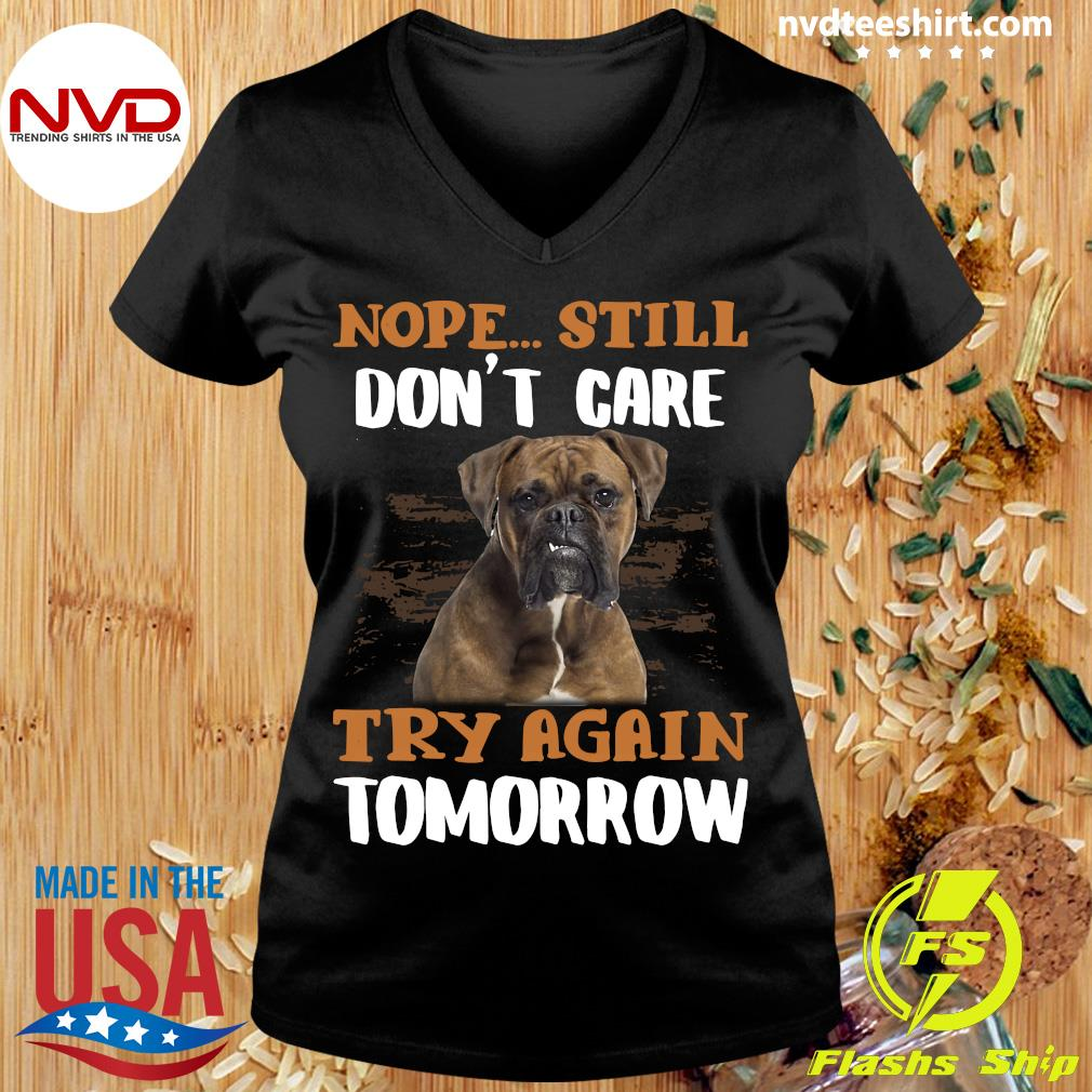 Official Boxer Dog Nope Still Don't Care Try Again Tomorrow T-s Ladies tee