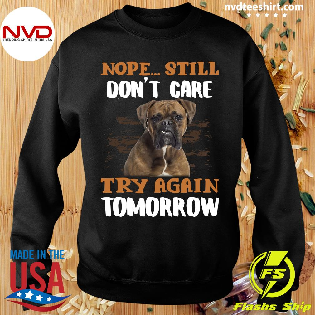 Official Boxer Dog Nope Still Don't Care Try Again Tomorrow T-s Sweater