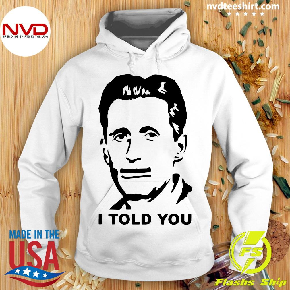Official George Orwell I Told You T-s Hoodie