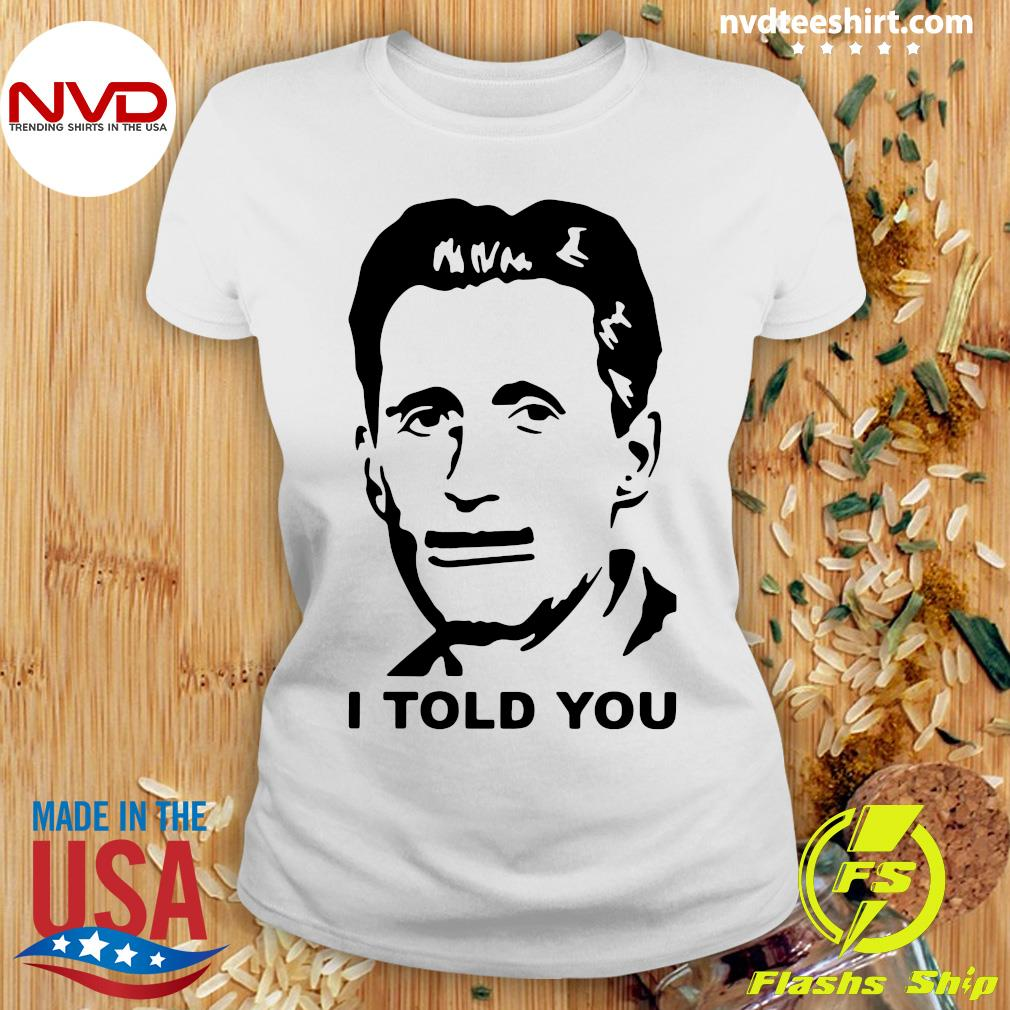 Official George Orwell I Told You T-s Ladies tee
