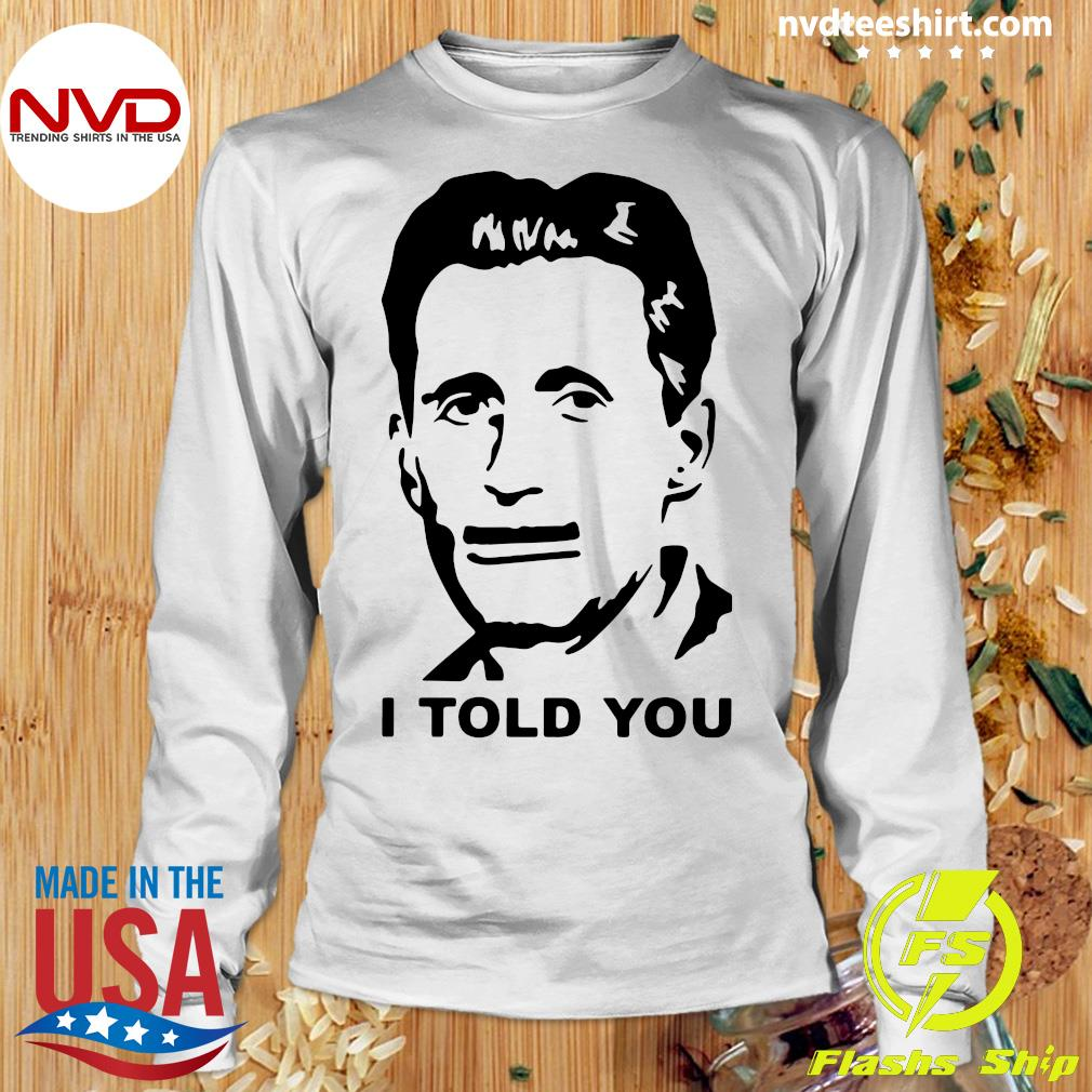 Official George Orwell I Told You T-s Longsleeve