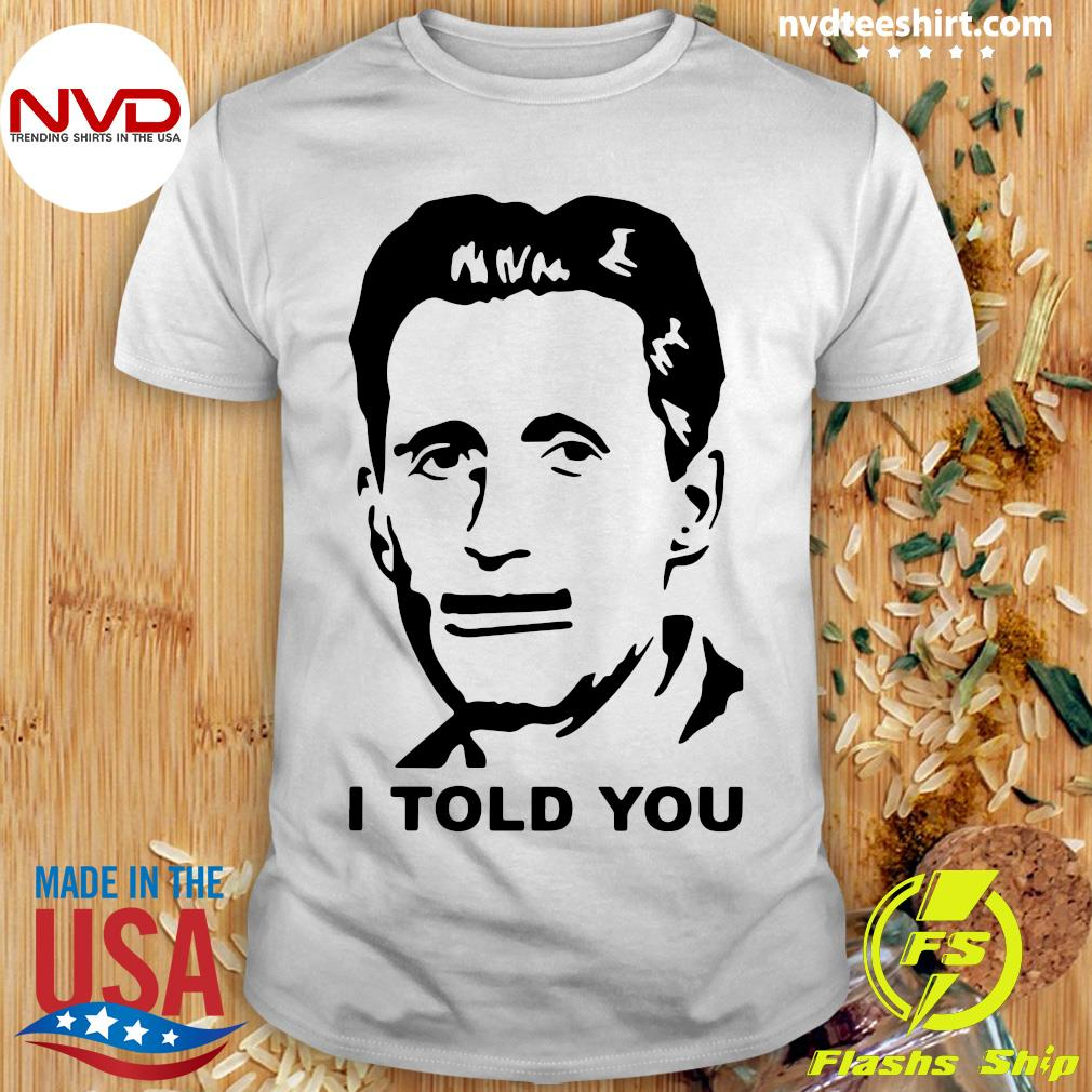 Official George Orwell I Told You T-shirt