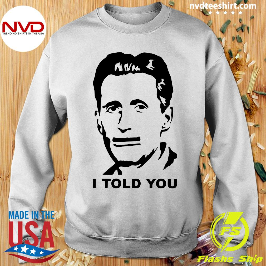 Official George Orwell I Told You T-s Sweater