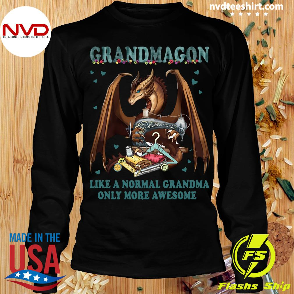 Official Grandmagon On Like Normal Grandma Only More Awesome T-s Longsleeve