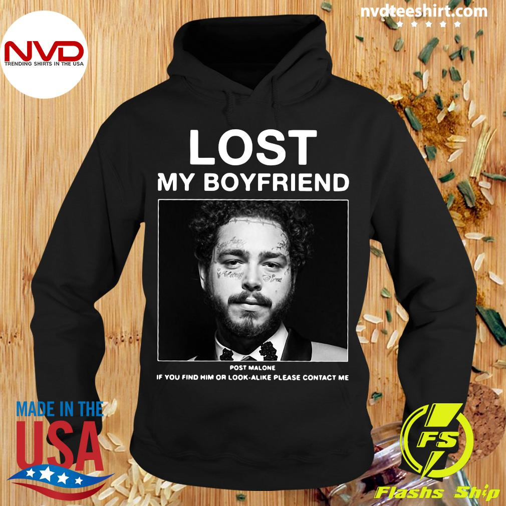 Official I Lost My Boyfriend Post Malone If You Find Him Or Look Alike Please Contact Me T-s Hoodie
