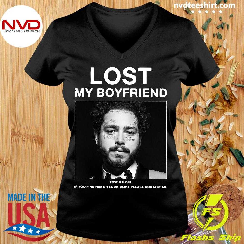 Official I Lost My Boyfriend Post Malone If You Find Him Or Look Alike Please Contact Me T-s Ladies tee