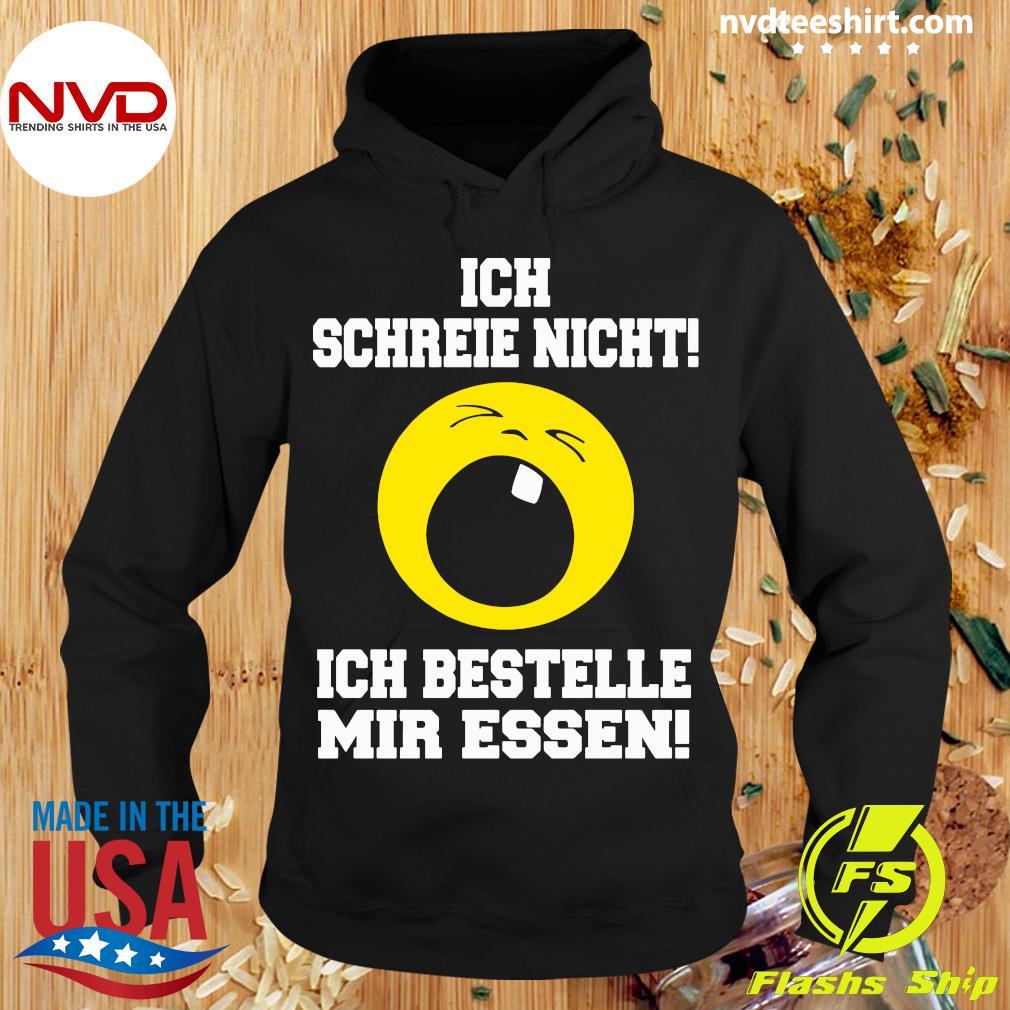 Official Ich Schreie Nicht Ich Bestelle Mir Essen T-s Hoodie