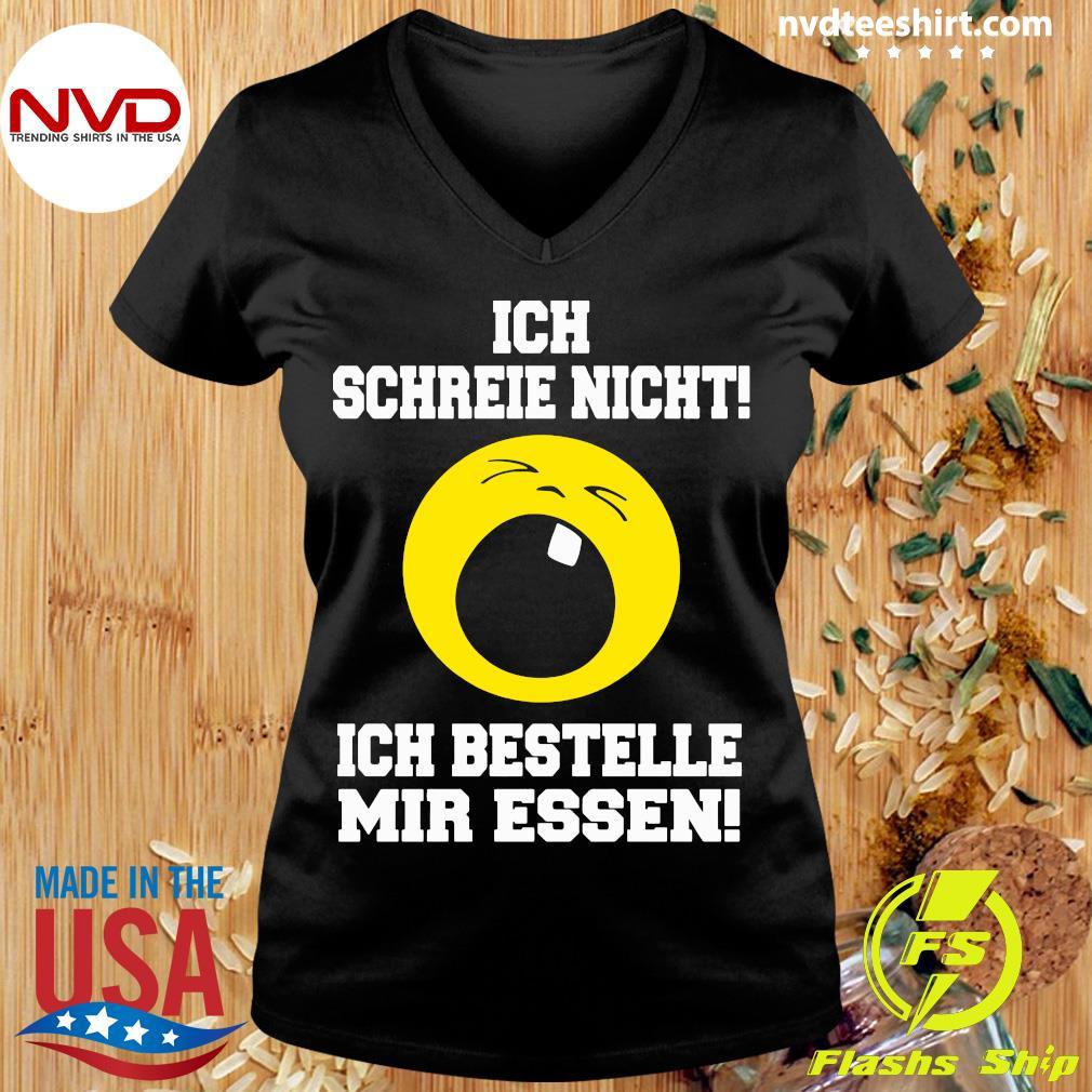 Official Ich Schreie Nicht Ich Bestelle Mir Essen T-s Ladies tee