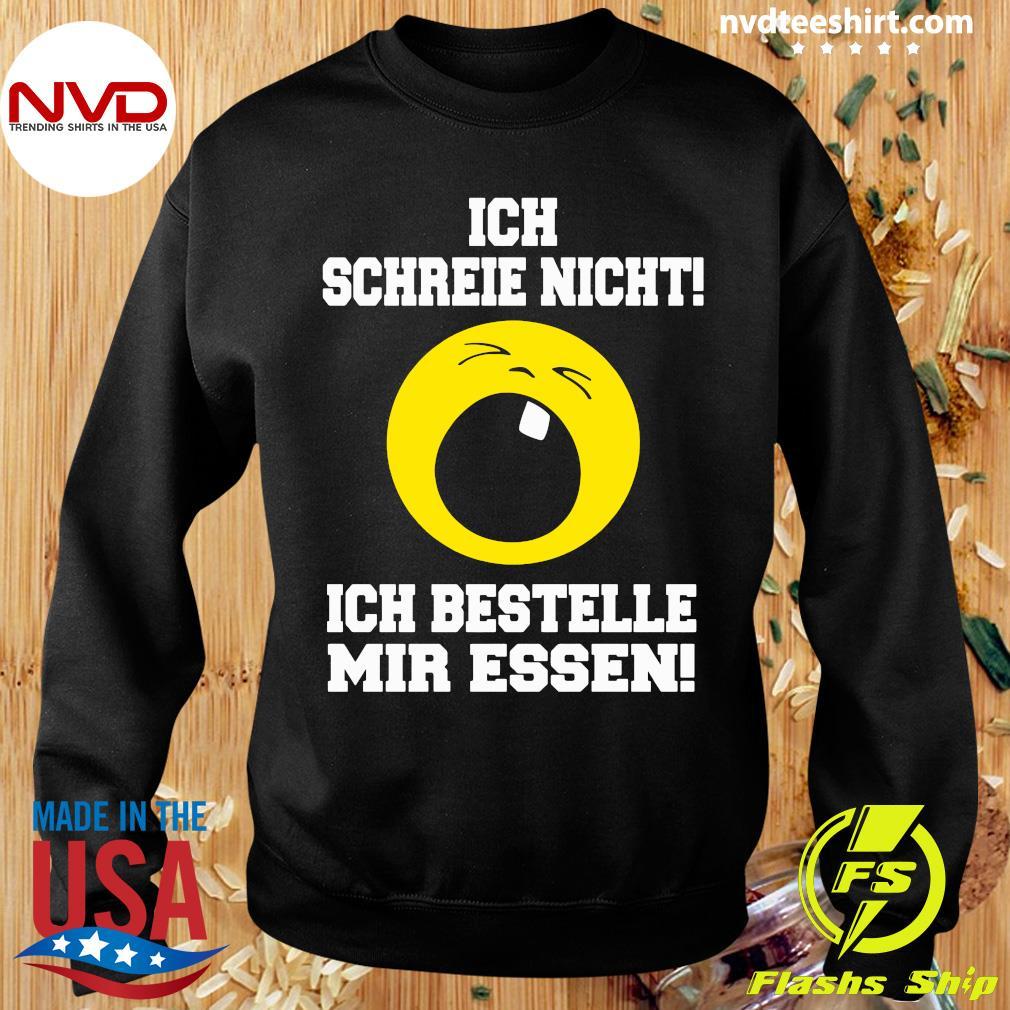 Official Ich Schreie Nicht Ich Bestelle Mir Essen T-s Sweater