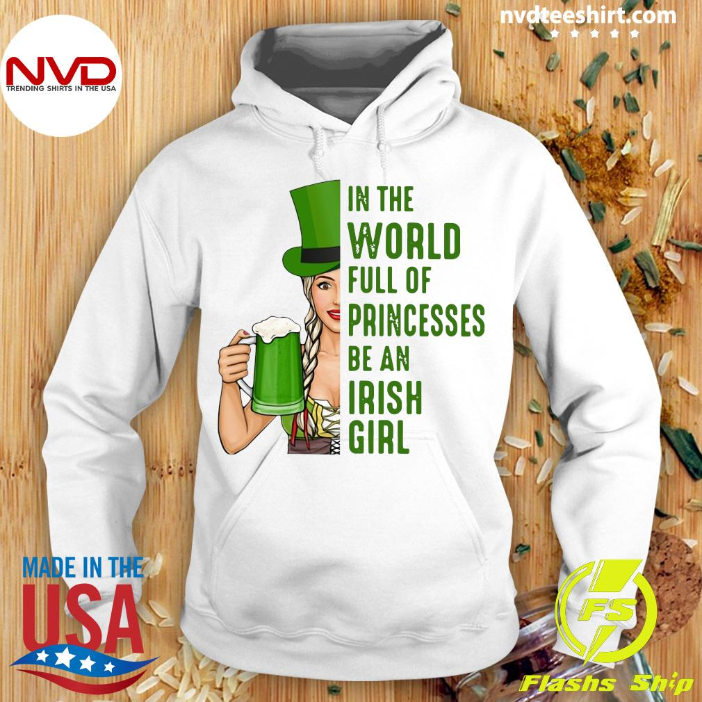 Official In A World Full Of Princess Be An Irish Girl T-s Hoodie