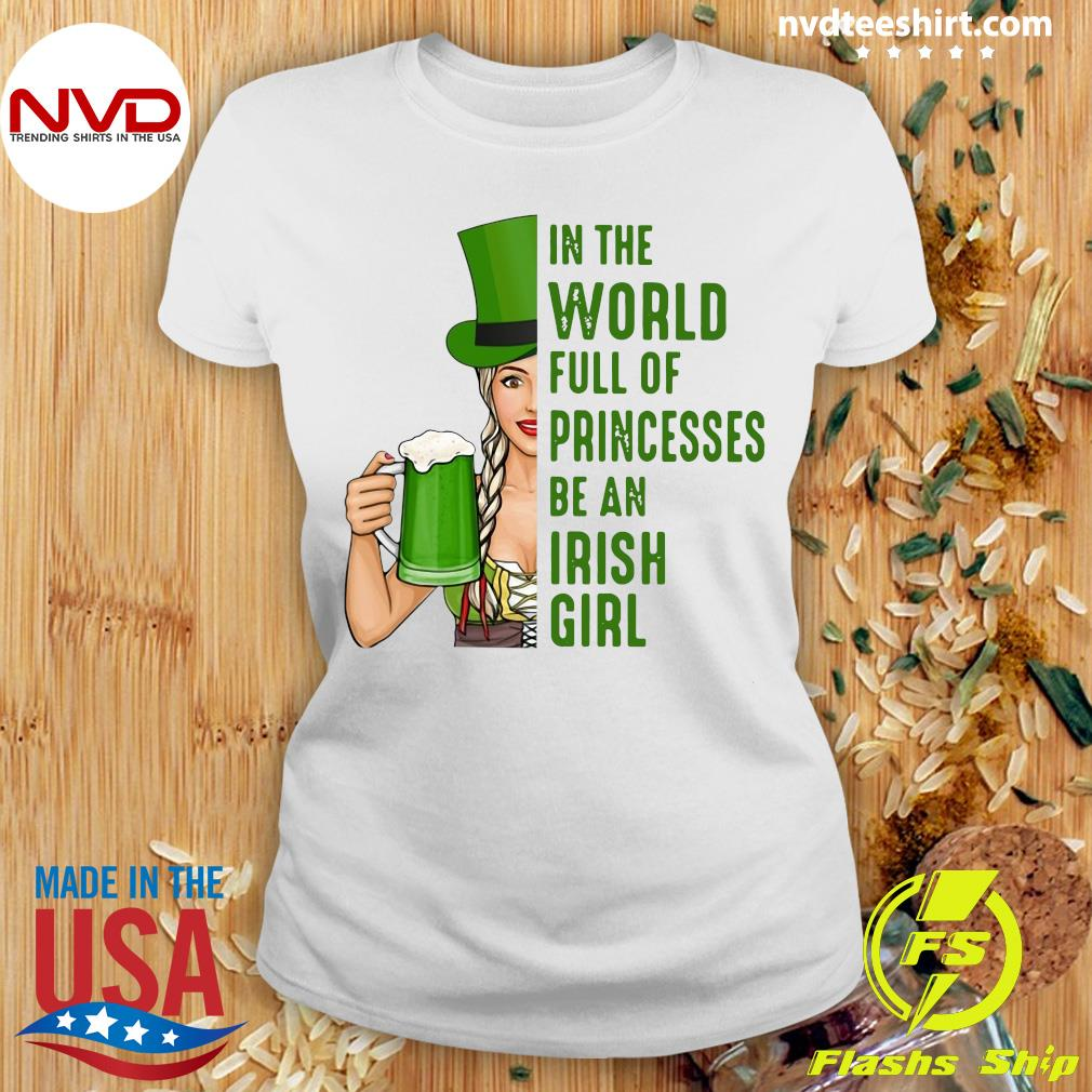 Official In A World Full Of Princess Be An Irish Girl T-s Ladies tee