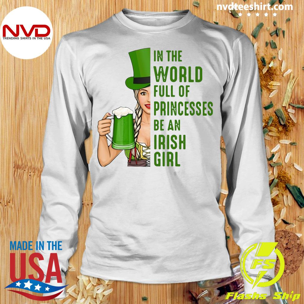 Official In A World Full Of Princess Be An Irish Girl T-s Longsleeve