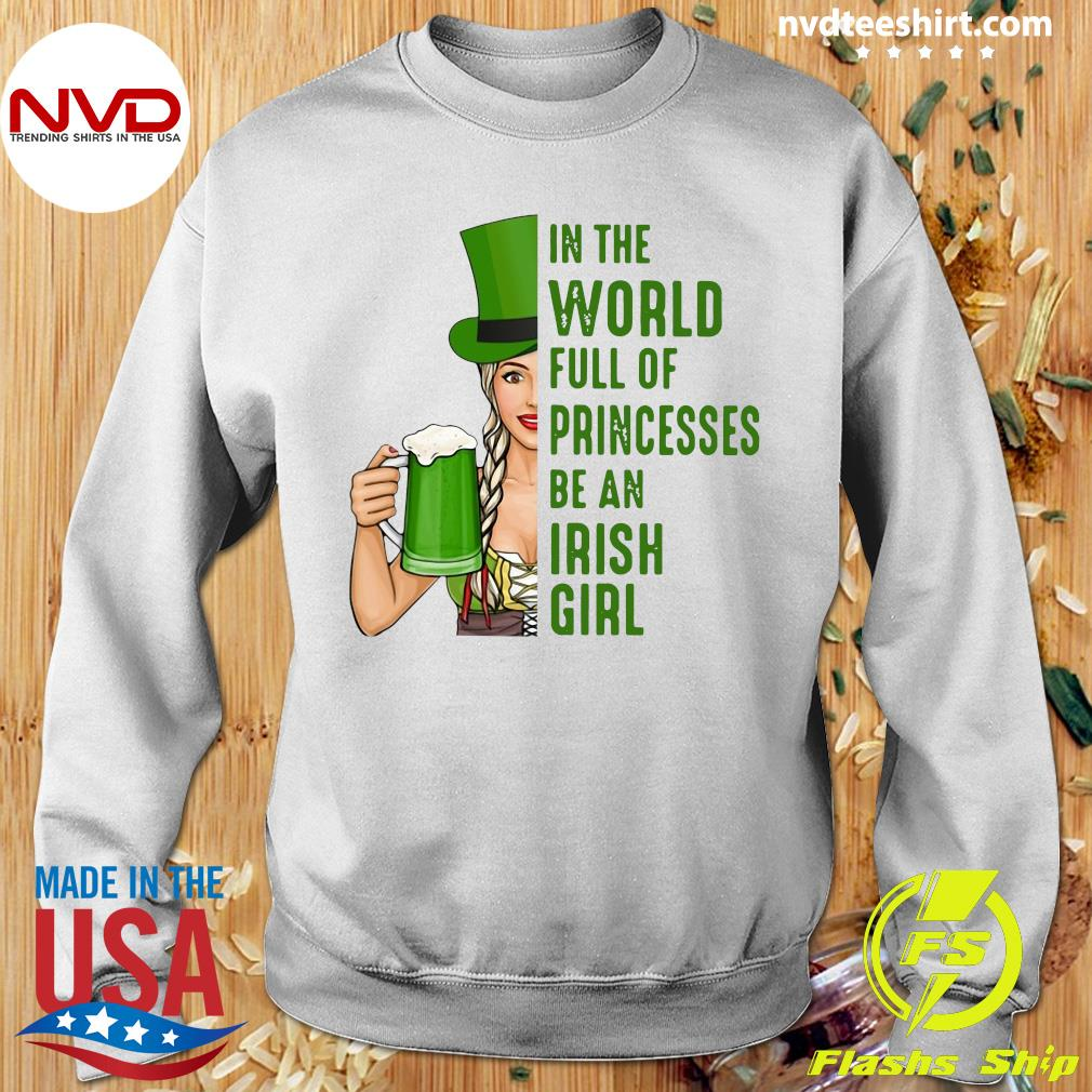 Official In A World Full Of Princess Be An Irish Girl T-s Sweater