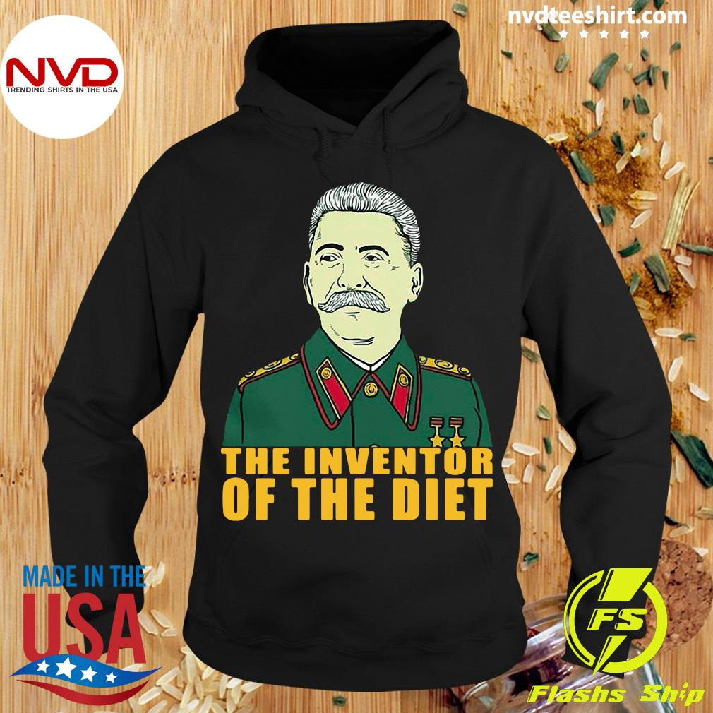 Official Joseph Stalin The Inventor Of The Diet T-s Hoodie