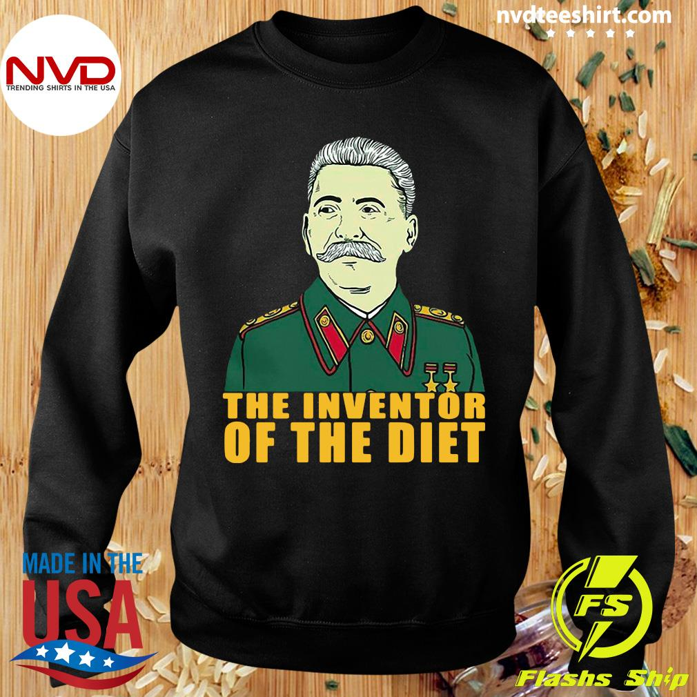 Official Joseph Stalin The Inventor Of The Diet T-s Sweater