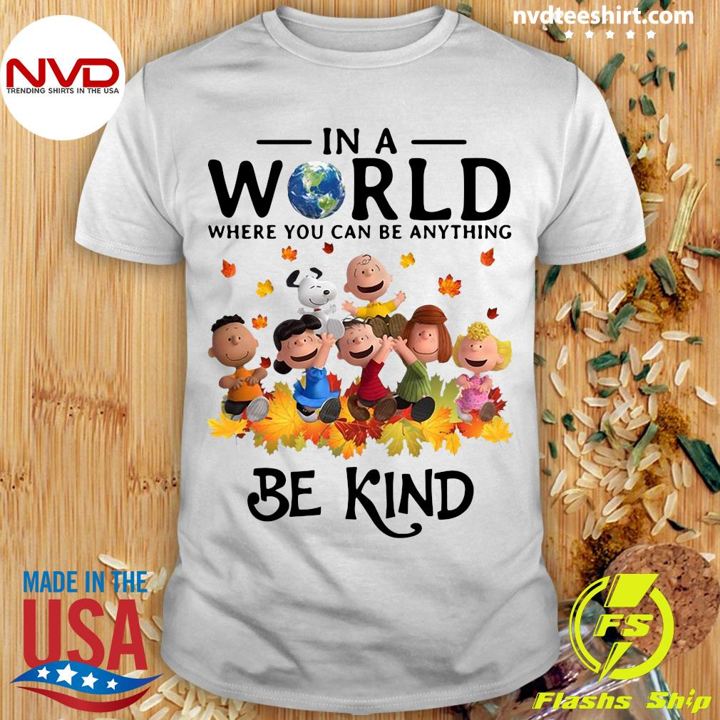 Official LGBT Charlie Brown And Snoopy In A World Where You Can be Anything Be Kind T-shirt