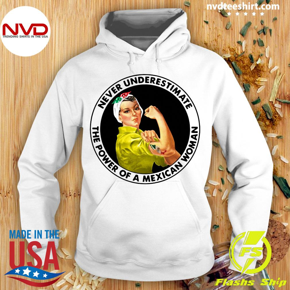 Official Never Underestimate The Power of A Mexican Woman T-s Hoodie