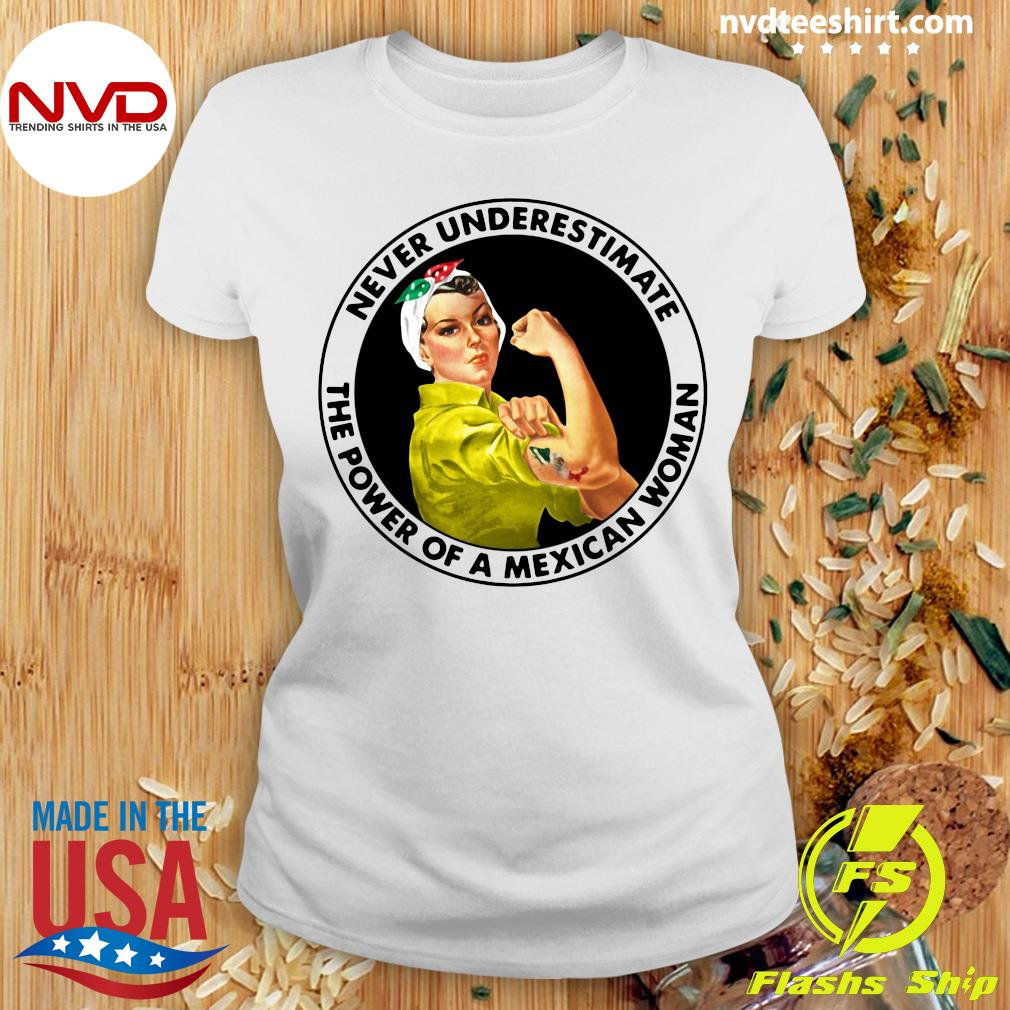 Official Never Underestimate The Power of A Mexican Woman T-s Ladies tee