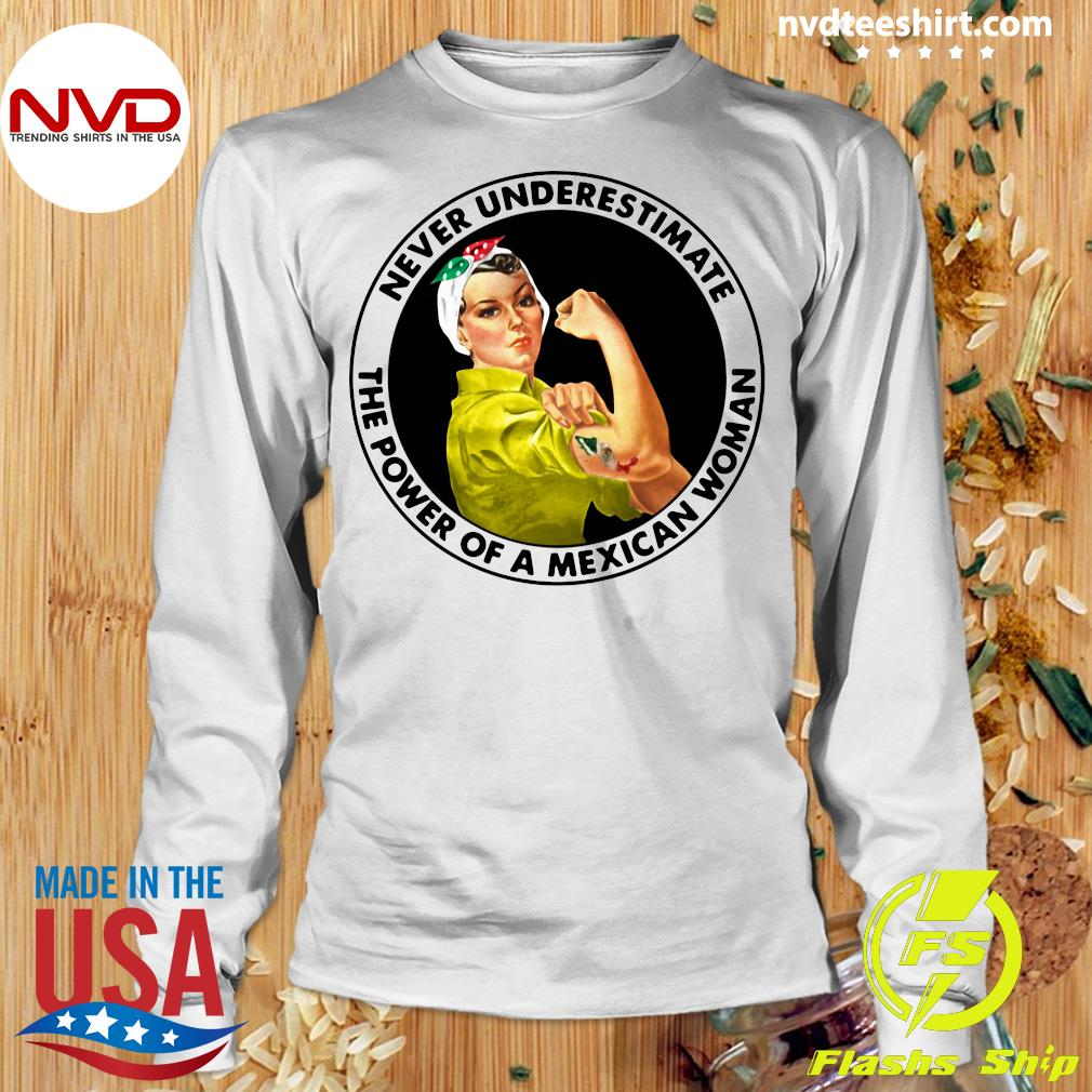 Official Never Underestimate The Power of A Mexican Woman T-s Longsleeve