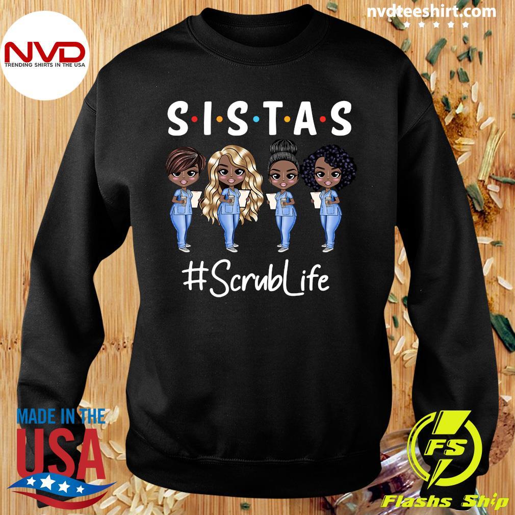 Official Nurse Sistas Scrub Life T-s Sweater