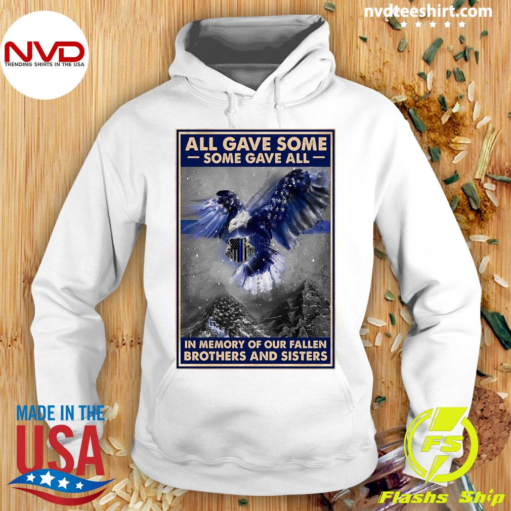 Official Police All Gave Some Some Gave All In Memory Of Our Fallen Brothers And Sisters T-s Hoodie