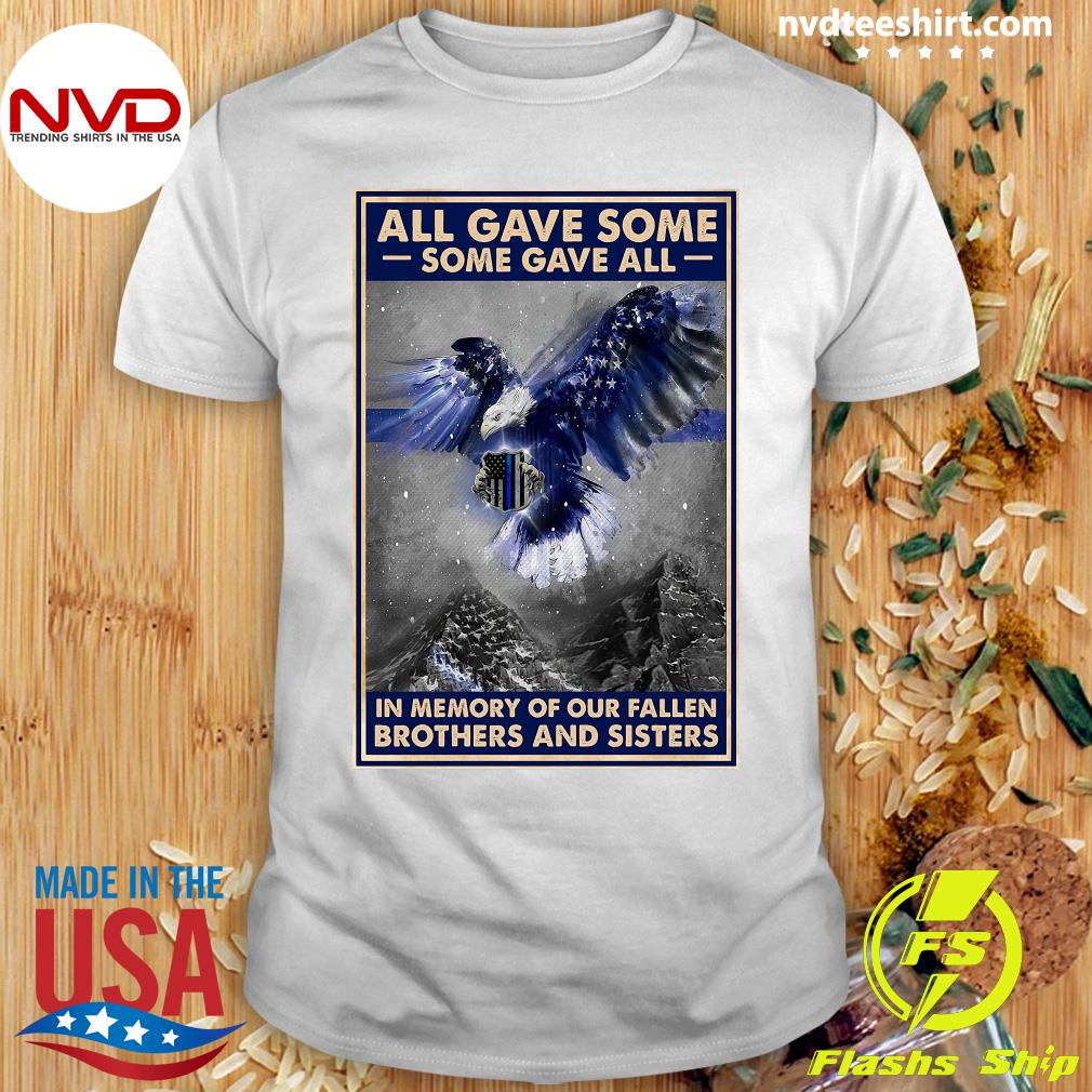 Official Police All Gave Some Some Gave All In Memory Of Our Fallen Brothers And Sisters T-shirt