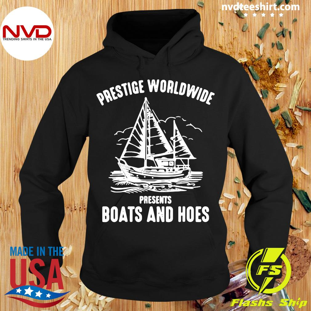 Official Prestige Worldwide Presents Boats And Hoes T-s Hoodie
