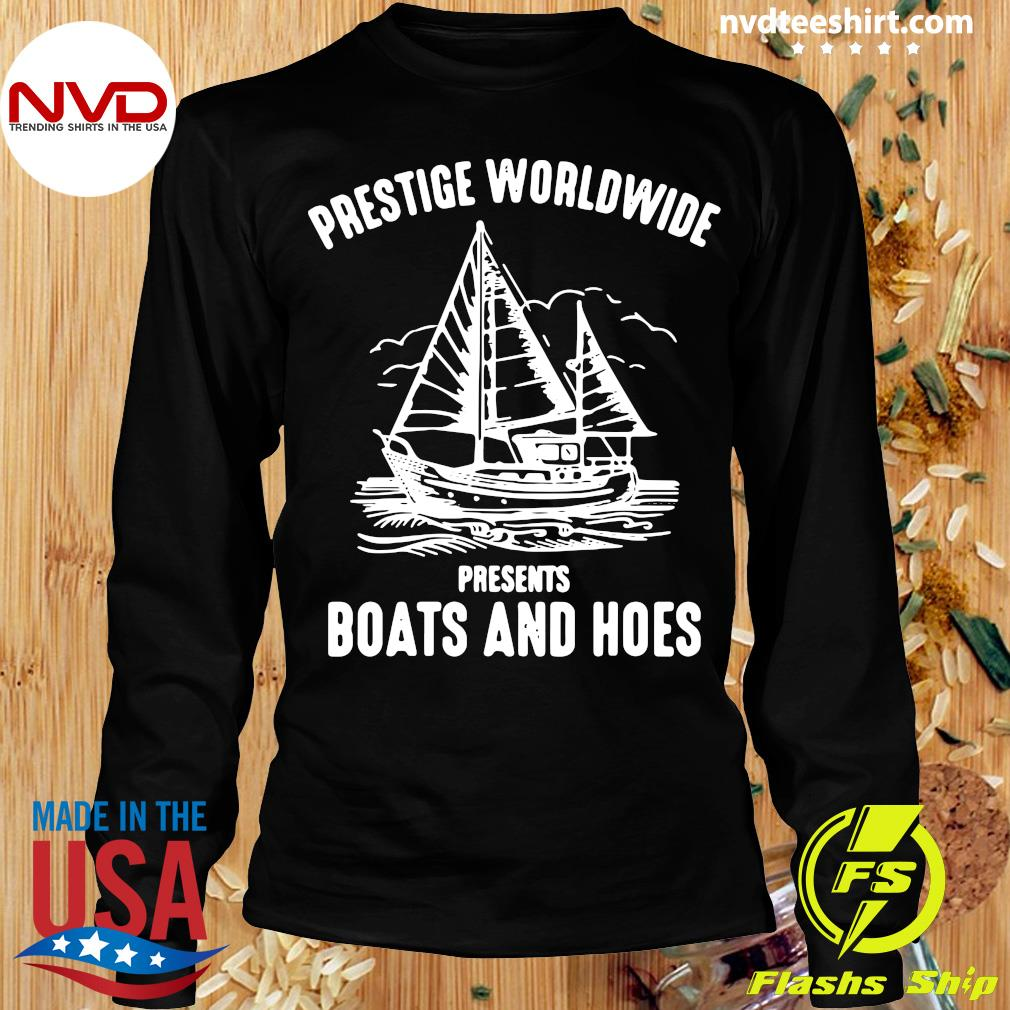 Official Prestige Worldwide Presents Boats And Hoes T-s Longsleeve