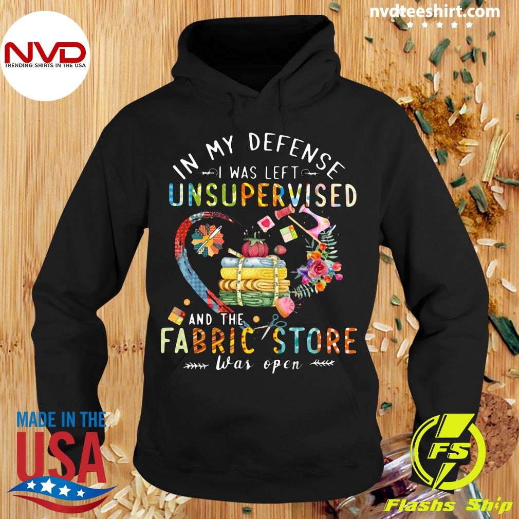 Official Quilting In My Defense I Was Left Unsupervised And The Fabric Store Was Open T-s Hoodie