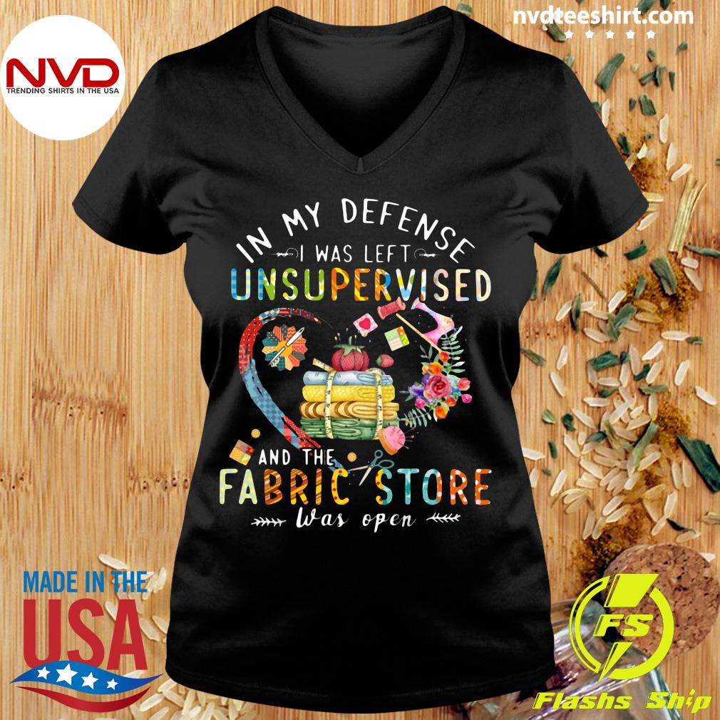 Official Quilting In My Defense I Was Left Unsupervised And The Fabric Store Was Open T-s Ladies tee