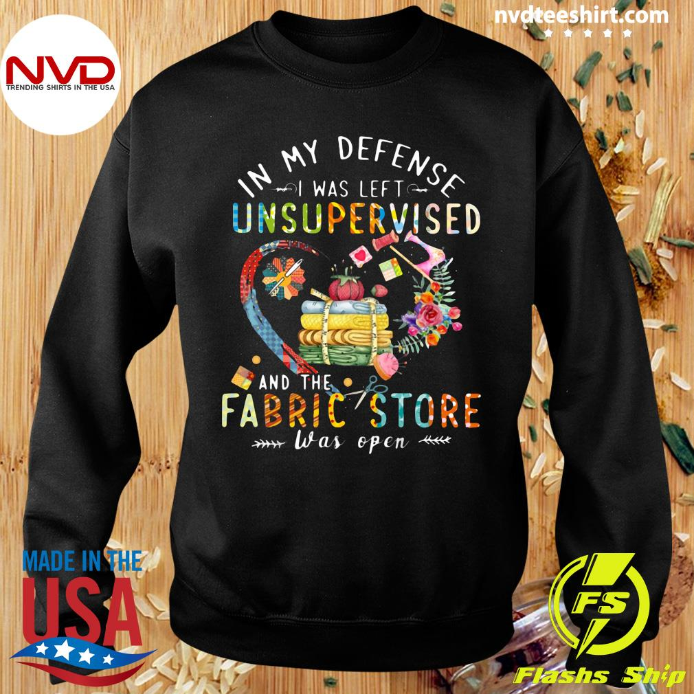 Official Quilting In My Defense I Was Left Unsupervised And The Fabric Store Was Open T-s Sweater