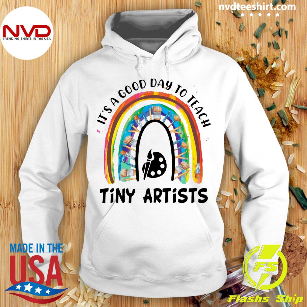 Official Rainbow It's A Good Day To Teach Tiny Artists T-s Hoodie