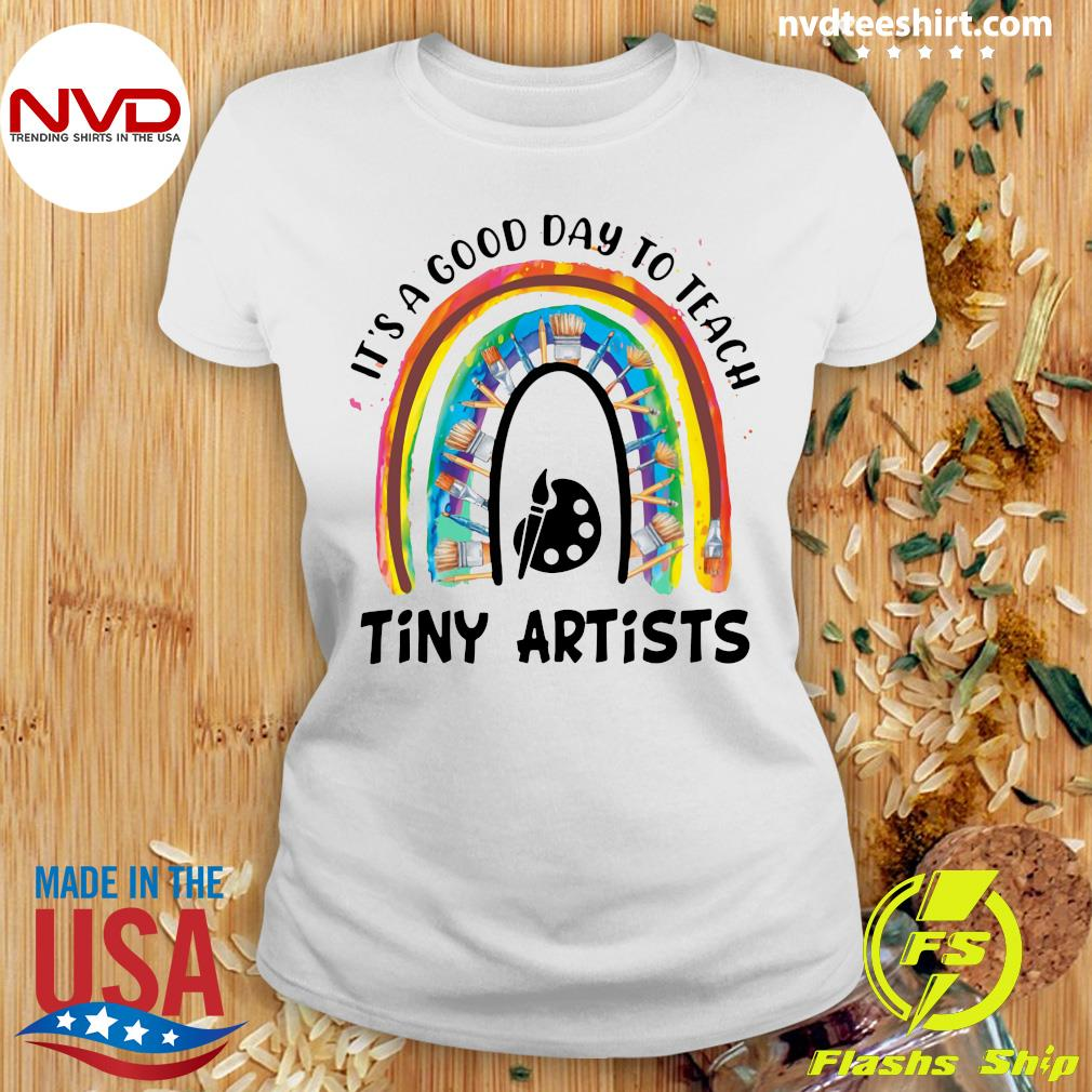 Official Rainbow It's A Good Day To Teach Tiny Artists T-s Ladies tee
