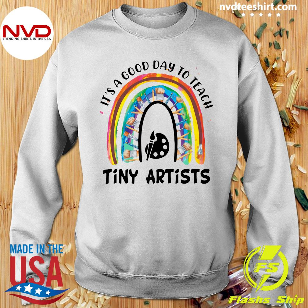 Official Rainbow It's A Good Day To Teach Tiny Artists T-s Sweater