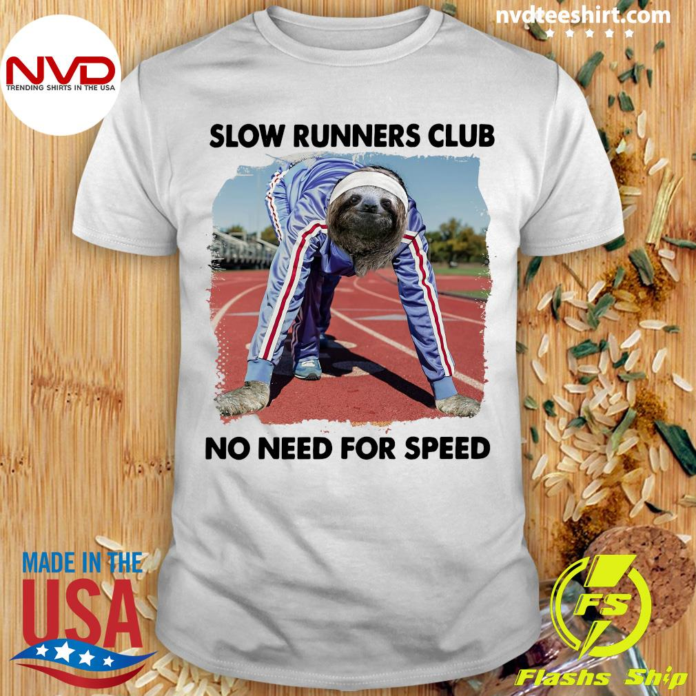 Official Sloth And Slow Runners Club No Need For Speed T-shirt