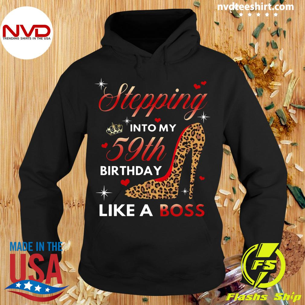 Official Stepping Into My 59th Birthday Like A Boss T-s Hoodie