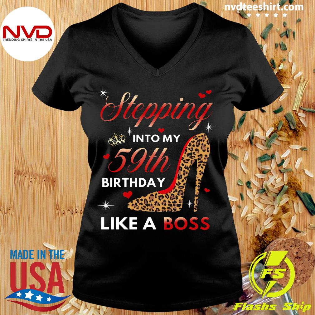 Official Stepping Into My 59th Birthday Like A Boss T-s Ladies tee